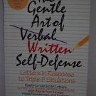 The Gentle Art of Written Self-Defense: Response Letters - Suzette Elgin 1993 pb