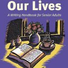 Exploring Our Lives: A Writing Handbook for Senior Adults 2002 pb