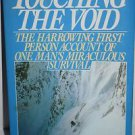 Touching the Void : The True Story of One Man's Miraculous Survival by Joe...