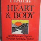 Prayer of Heart and Body: Meditation and Yoga by Thomas Ryan