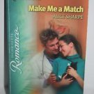 Make Me a Match 1725 by Alice Sharpe (2004, Paperback)