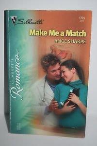 Make Me a Match 1725 by Alice Sharpe (2004, Paperback)