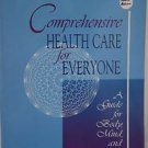 Comprehensive Health Care for Everyone: A Guide for Body, Mind, and Spirit
