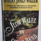 Slow Waltz in Cedar Bend by Robert James Waller (1994, Paperback)