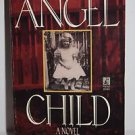 Jacqueline Austin Angel Child (1996, Paperback) A Novel Based on a True Story