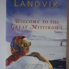 Welcome to the Great Mysterious (Ballantine Reader's Circle), Landvik, Lorna Bal
