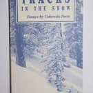 Tracks in The Snow, Essays by Colorado Poets 1989 1st