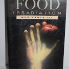 Food Irradiation, Who Wants It? by Tony Webb, Tim Land, Kathleen Tucker 1987 TPB