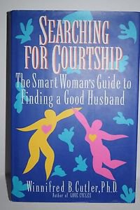 Searching for Courtship: The Smart Woman's Guide to Finding a Good Husband