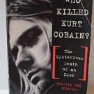 Who Killed Kurt Cobain? The Mysterious Death of an Icon