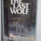 The Last Wolf : The Legend of Three Toes by Gary Enright 1992, Paperback SIGNED
