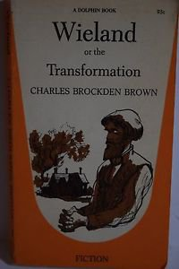 Wieland or The Transformation by Charles Brockden Brown (PB, Dolphin, 1962)