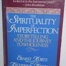 The Spirituality Of Imperfection - Ernest Kurtz Katherine Ketcham 1993 PB
