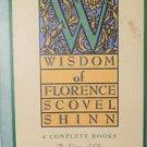 The Wisdom of Florence Scovel Shinn by Florence Scovel Shinn (Paperback)