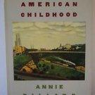 An American Childhood Annie Dillard Hardcover 1987