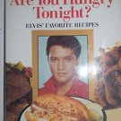 Are You Hungry Tonight? : Elvis' Favorite Recipes (1992, Hardcover)