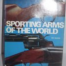 Sporting Arms of the World by Ray Bearse 1976 Rifles Revolvers Reference