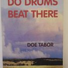 Do Drums Beat There by Doe Tabor Signed 2000 PB