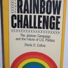 Rainbow Challenge: The Jackson Campaign by Sheila Collins 1986 Paperback