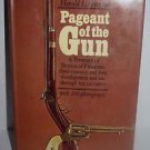1967 Pageant of the Gun:A Treasury of Stories of Firearms: Their Romance & Lore