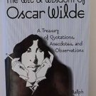 The Wit & Wisdom of Oscar Wilde In His Own Words 1999