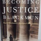 Becoming Justice Blackmun: Harry Blackmun's Supreme Court Journey by Linda Green