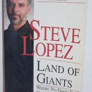 Land of Giants: Where No Good Deed Goes Unpunished Steve Lopez 1995 PB