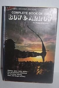 Complete Book of the Bow and Arrow by G. Howard Gillelan 1977, Hardcover