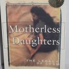 Motherless Daughters : The Legacy of Loss by Hope Edelman (1995, Paperback)