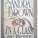 IN A CLASS BY ITSELF - SANDRA BROWN - 1999