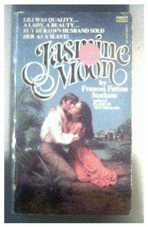 JASMINE MOON - FRANCES PATTON STATHAM - 1978