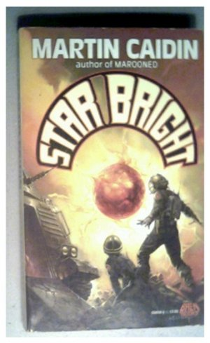 STAR BRIGHT - MARTIN CAIDIN - 1990