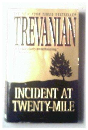INCIDENT AT TWENTY-MILE - TREVANIAN - 1999