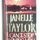 CAN'T STOP LOVING YOU - JANELLE TAYLOR - 2001