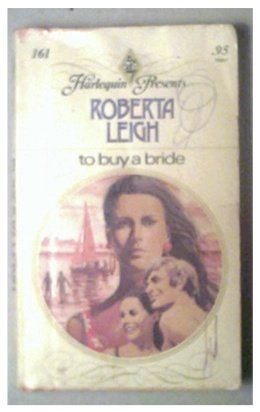 TO BUY A BRIDE - ROBERTA LEIGH - 1976