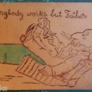 Everybody Works But Father - Man Smokes Pipe - Antique LEATHER POSTCARD Unused