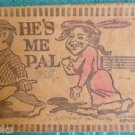 HE'S MY PAL-COUPLE-SONG NOTES - ANTIQUE MARKED NEW OXFORD 1905 LEATHER POSTCARD