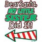 Dear Santa My Little Sister Did It Tee Shirt