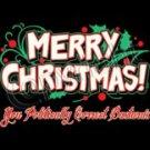Merry Christmas You Politically Correct B********  Tee Shirt