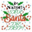 Be Naughty Save Santa The Trip Tee Shirt