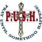 PUSH Pray Until Something Happens Tee Shirt