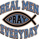Real Men Pray Everyday Tee Shirt