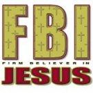FBI Firm Believer In Jesus Tee Shirt
