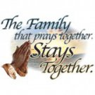 The Family That Prays Together Stays Together Tee Shirt