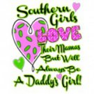 Southern Girls Love Their Mama But WIll Always Be A Daddy's Girl Tee Shirt