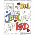 And My Soul Shall Be Joyful In The Lord Tee Shirt