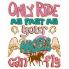 Only Ride As Fast As Your Angels Can Fly Tee Shirt