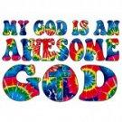 My God Is An Awesome God Tee Shirt