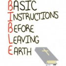 BIBLE Basic Instructions Before Leaving Earth Tee Shirt