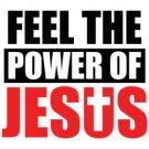 Feel The Power Of Jesus Tee Shirt